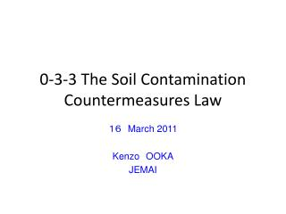 0-3-3 The Soil Contamination Countermeasures Law