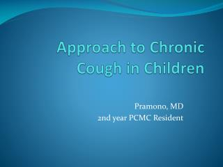 Approach to Chronic Cough in Children