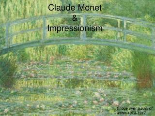 Claude Monet & Impressionism