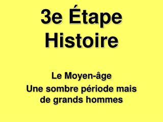 3e  Étape  Histoire