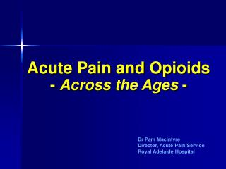 Acute Pain and Opioids -  Across the Ages  -