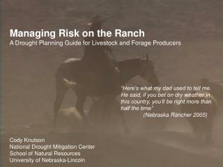 Managing Risk on the Ranch A Drought Planning Guide for Livestock and Forage Producers