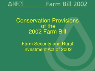 Conservation Provisions  of the  2002 Farm Bill