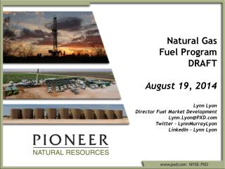 Natural Gas Fuel Program DRAFT August 19, 2014 Lynn Lyon Director Fuel Market Development