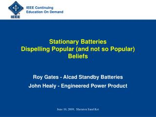 Stationary Batteries Dispelling Popular (and not so Popular) Beliefs
