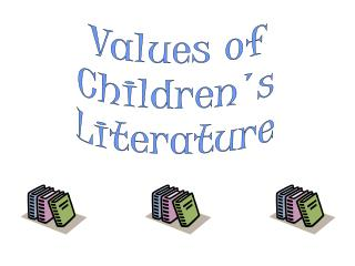 Values of Children's Literature