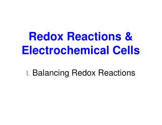 Redox Reactions & Electrochemical Cells