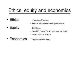 Ethics,	equity and economics