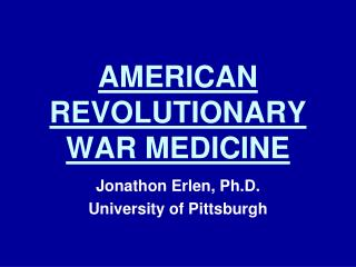 AMERICAN REVOLUTIONARY WAR MEDICINE