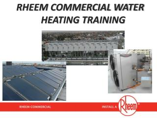 RHEEM COMMERCIAL WATER HEATING TRAINING