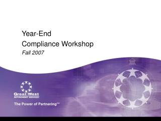 Year-End Compliance Workshop Fall 2007