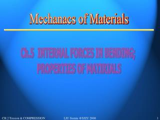 Ch.5  INTERNAL FORCES IN BENDING;  PROPERTIES OF MATIRIALS