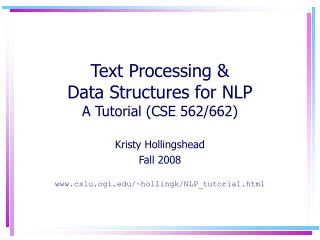 Text Processing & Data Structures for NLP A Tutorial (CSE 562/662)
