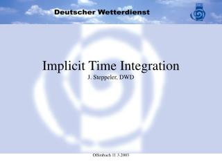 Implicit Time Integration  J. Steppeler, DWD
