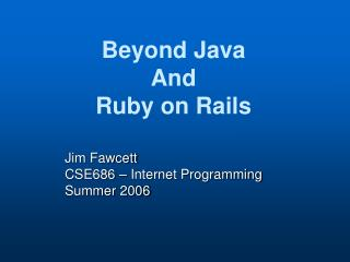 Jim Fawcett CSE686 – Internet Programming Summer 2006