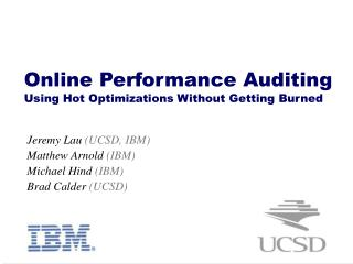 Online Performance Auditing Using Hot Optimizations Without Getting Burned
