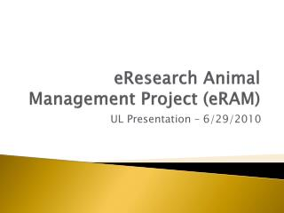 eResearch Animal Management Project ( eRAM )