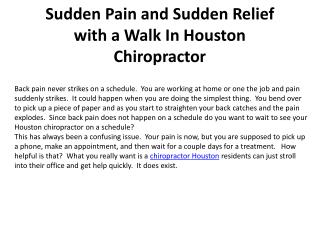 Sudden Pain and Sudden Relief with a Walk In Houston Chiropr