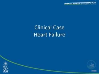 Clinical Case Heart Failure