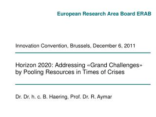 Horizon 2020: Addressing «Grand Challenges»  by Pooling Resources in Times of Crises