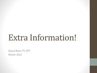 Extra Information!