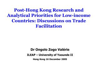 Post-Hong Kong Research and Analytical Priorities for Low-income Countries: Discussions on Trade Facilitation