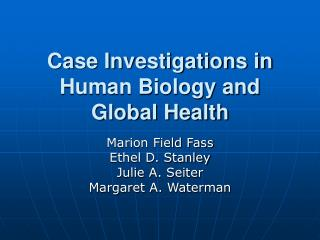 Case Investigations in Human Biology and Global Health