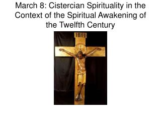 March 8: Cistercian Spirituality in the Context of the Spiritual Awakening of the Twelfth Century