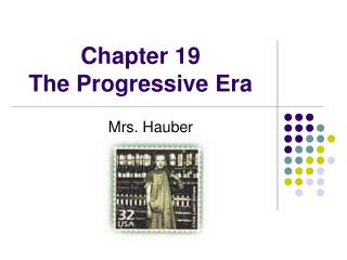 Chapter 19 The Progressive Era