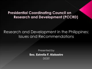 Presidential Coordinating Council on   	Research and Development (PCCRD)