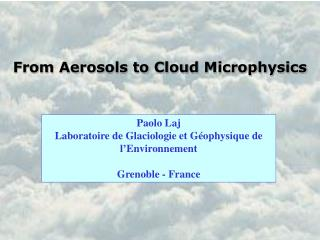 From Aerosols to Cloud Microphysics
