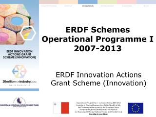 ERDF Schemes Operational Programme I 2007-2013