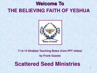 Welcome To                  THE BELIEVING FAITH OF YESHUA
