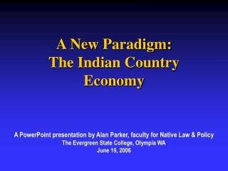 A New Paradigm:  The Indian Country Economy