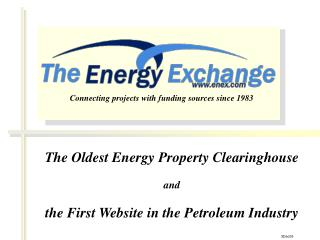 The Oldest Energy Property Clearinghouse  and  the First Website in the Petroleum Industry