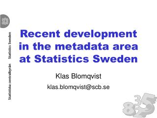 Recent development in the metadata area at Statistics Sweden