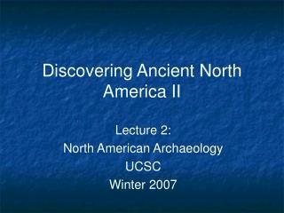 Discovering Ancient North America II