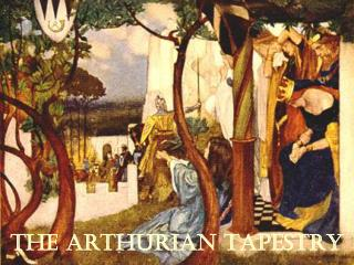 THE ARTHURIAN TAPESTRY