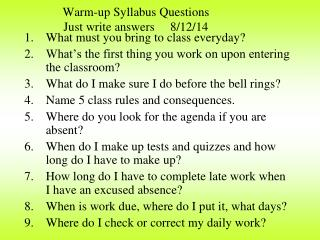 Warm-up Syllabus Questions Just write answers     8/12/14