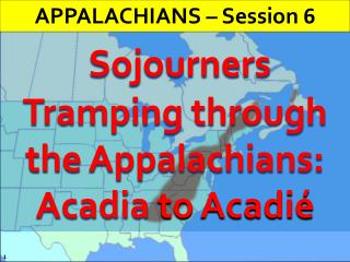 Sojourners Tramping through the Appalachians: Acadia  to  Acadié