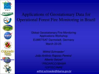 Applications of Geostationary Data for Operational Forest Fire Monitoring in Brazil