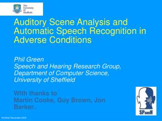 Auditory Scene Analysis and Automatic Speech Recognition in Adverse Conditions