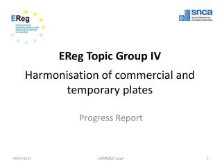 EReg Topic  Group IV Harmonisation of commercial and  temporary  plates