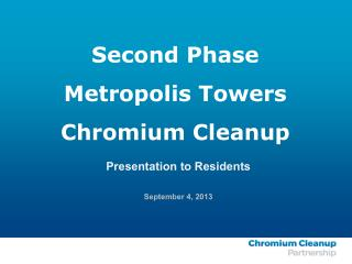 Second Phase  M etropolis Towers Chromium Cleanup