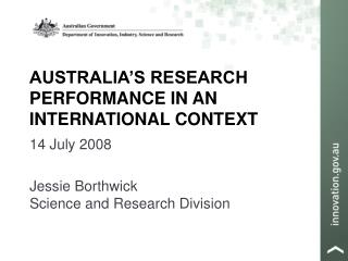 AUSTRALIA S RESEARCH PERFORMANCE IN AN INTERNATIONAL CONTEXT