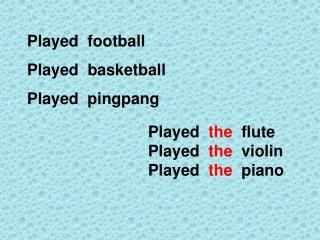 Played football Played basketball Played pingpang