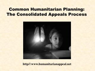 Common Humanitarian Planning: The Consolidated Appeals Process