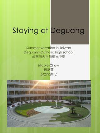 Staying at Deguang