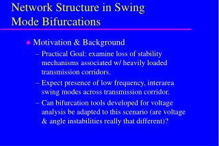 Network Structure in Swing  Mode Bifurcations