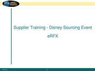 Supplier Training - Disney Sourcing Event  eRFX